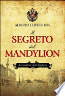 Il segreto del Mandylion. All'ombra dell'impero libro 1