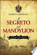 Il segreto del Mandylion. All'ombra dell'impero libro 1