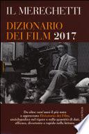 IL MEREGHETTI DIZIONARIO DEI FILM 2017 + INDICI