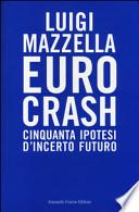 Euro crash    cinquanta ipotesi di incerto futuro