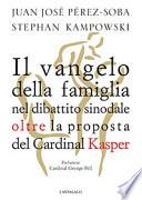 Il Vangelo della famiglia nel dibattito sinodale oltre la proposta del cardinal Kasper