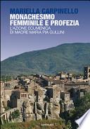 Monachesimo femminile e profezia. L'azione ecumenica di madre Maria Pia Gullini