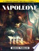 i grandi condottieri della storia 2 - Napoleone - nemico pubblico