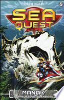Sea Quest 3 - Manak, il predatore silenzioso