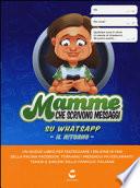 Mamme che scrivono messaggi su Whatsapp. Il ritorno