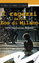 I ragazzi dello zoo di Milano. 1978, operazione Bombay