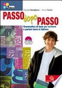 Passo dopo passo. Grammatica di base per scrivere e parlare bene italiano-Palestra INVALSI. Per le Scuole superiori