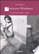 Francesca Woodman. Gli anni romani tra pelle e pellicola