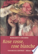 Rose rosse, rose bianche