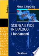 Scienza e fede in dialogo. I fondamenti
