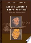 Libero arbitrio – Servo arbitrio,