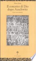 Il concetto di Dio dopo Auschwitz. Una voce ebraica