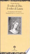Il volto di Dio, il volto di Laura la questione del ritratto : Petrarca, Rvf XVI, LXXVII, LXXVIII