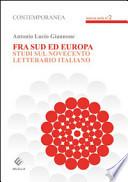Fra Sud ed Europa Studi sul Novecento letterario italiano