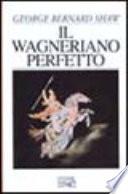 IL WAGNERIANO PERFETTO
