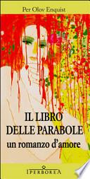 IL LIBRO DELLE PARABOLE. Un romanzo d'amore