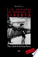 È in sostanza un problema di libertà vita e ideali di don Luigi Sturzo