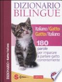 Dizionario bilingue italiano/gatto gatto/italiano. 180 parole per imparare a parlare gatto correntemente   +DIGILIBRO+ACTIVEBOOK+LIMBOOK+ZAINO DIGITALE