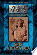 Publio Aurelio. Spes ultima dea