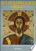 Il volto dei volti Cristo - volume 1