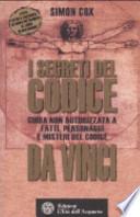 I segreti del Codice da Vinci. Guida non autorizzata a fatti, personaggi e misteri del Codice da Vinci