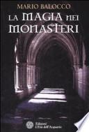 La magia dei monasteri di M Balocco
