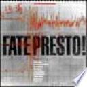 Fate presto. 23 novembre 1980 terremoto in Campania e Basilicata