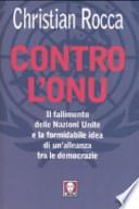 Contro l'ONU il fallimento delle Nazioni unite e la formidabile idea di un'alleanza tra le democrazie