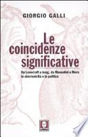 Le coincidenze significative da Lovecraft a Jung, da Mussolini a Moro, la sincronicità e la politica