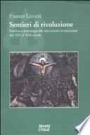 Sentieri di rivoluzione. Politica e psicologia dei movimenti rivoluzionari dal XIX al XXI secolo.
