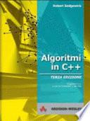 Algoritmi in C++ Fondamenti, Strutture Dati, Ordinamento, Ricerca
