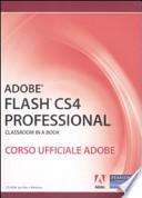 Adobe Flash CS4 professional. Classroom in a book. Corso ufficiale Adobe. Con CD-ROM