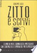 Zitto e scrivi. Storia di PiEffe, giornalista praticante...