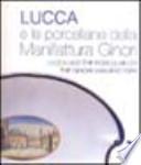Lucca e le porcellane della manifattura Ginori - Lucca and the porcelain of the Ginori Manufactory