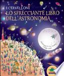 SFRECCIANTE LIBRO DELL`ASTRONOMIA Vol. *
