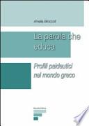 La parola che educa - Profili paideutici nel mondo greco