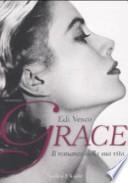 Grace. Il romanzo della sua vita