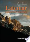 Latemar e sottogruppo Cornòn-Corno Bianco e Corno Nero. Rifugi, bivacchi, cime, traversate e vie ferrate