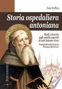 Storia ospedaliera antoniana Studi e ricerche sugli antichi ospedali di sant'Antonio abate