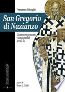 San Gregorio di Nazianzo Un contemporaneo vissuto sedici secoli fa