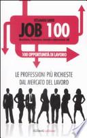 Job 100. Le professioni più richieste dal mercato del lavoro