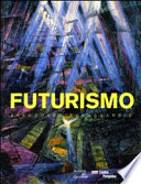 Futurismo. Avanguardia-Avanguardie. Catalogo della mostra (Roma, 20 febbraio-24 maggio 2009). Ediz. illustrata
