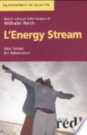 L'Energy Stream. Nuovi sviluppi della terapia di Wilhelm Reich