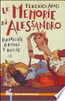 Le memorie di Alessandro battaglie amori e bugie
