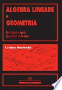 Algebra lineare e Geometria - esercizi e quiz risolti e d'esame