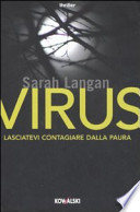 Virus. Lasciatevi contagiare dalla paura