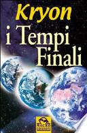 I Tempi Finali