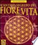 L'antico segreto del fiore della Vita Volume 2