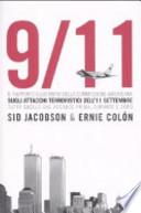 9/11 il rapporto illustrato della commissione americana sugli attacchi terroristici dell'11 settembre. Tutto quello che accadde prima, durante e dopo