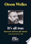 It's all true. Interviste sull'arte del cinema
